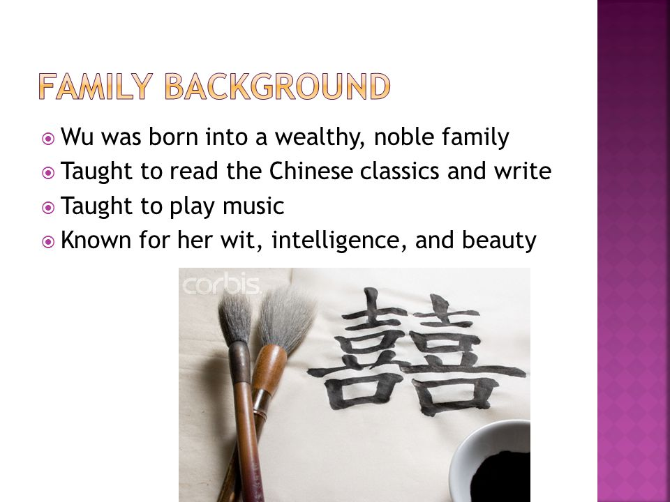 Family Background Wu was born into a wealthy, noble family