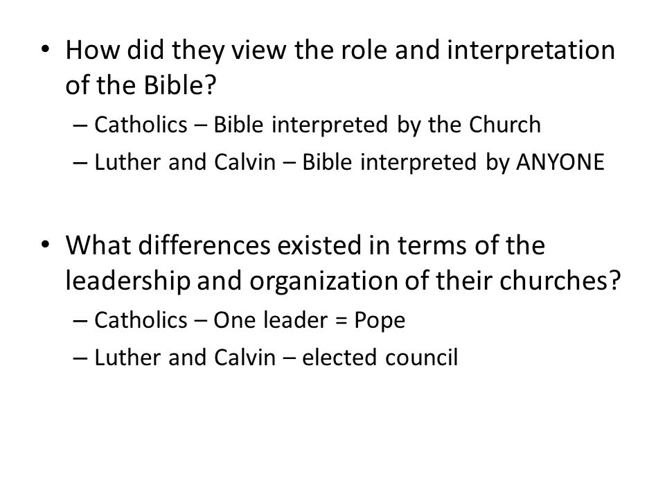 How did they view the role and interpretation of the Bible