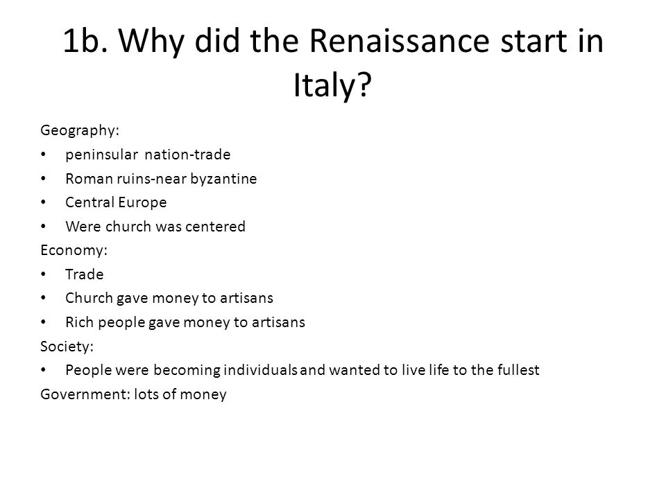 1b. Why did the Renaissance start in Italy