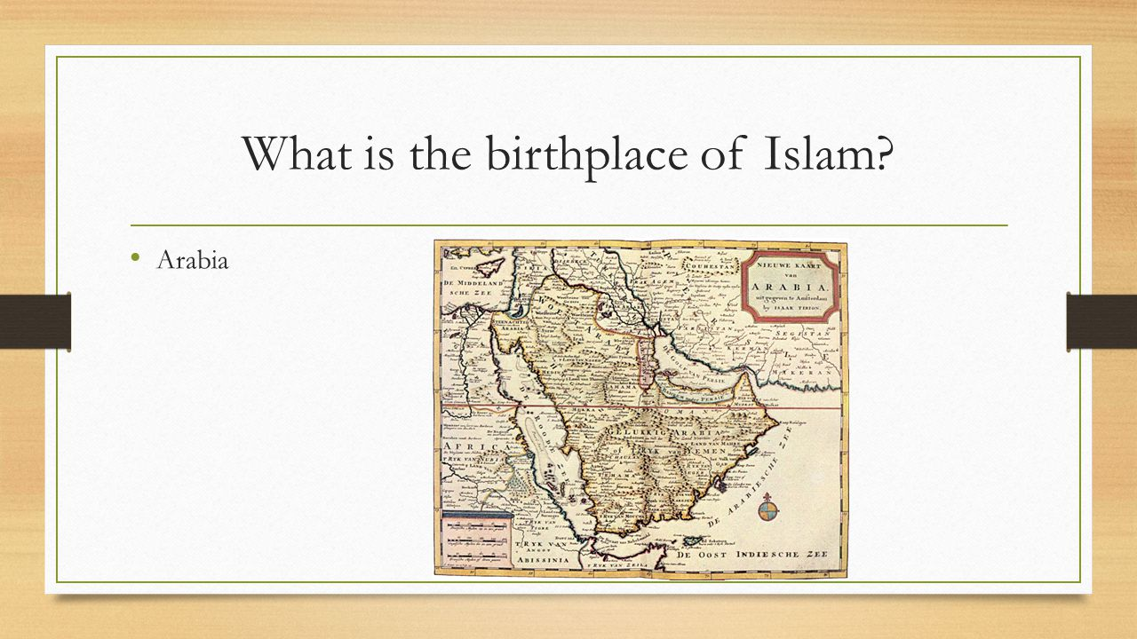 What is the birthplace of Islam