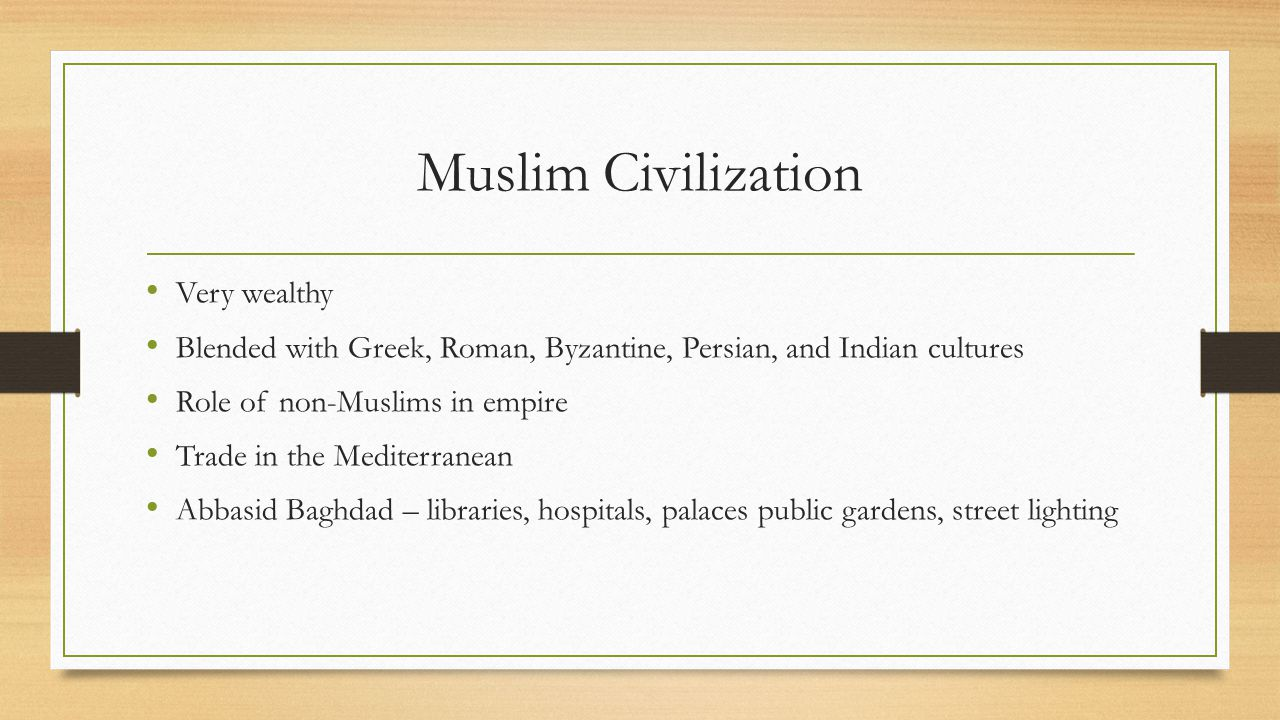 Muslim Civilization Very wealthy