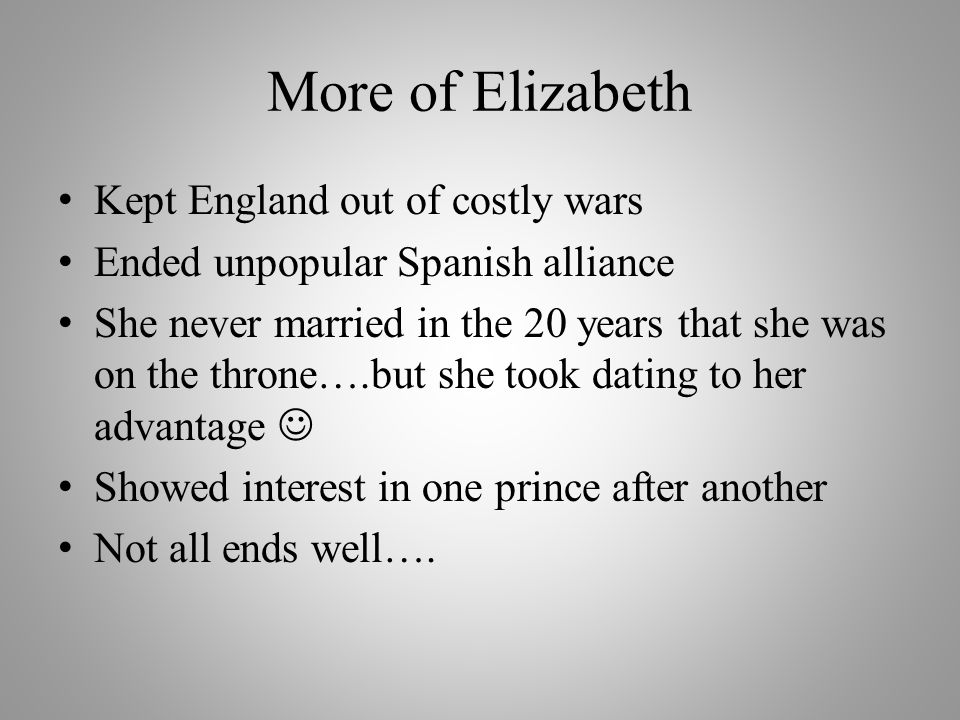 More of Elizabeth Kept England out of costly wars