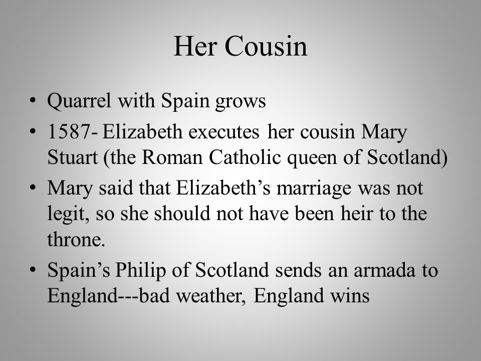 Her Cousin Quarrel with Spain grows