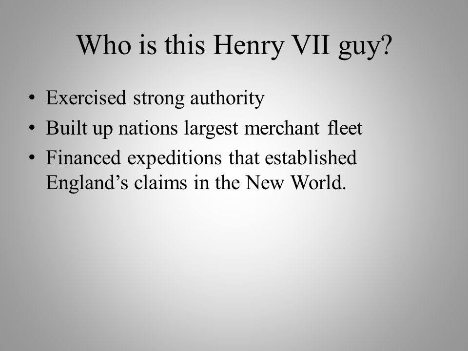 Who is this Henry VII guy