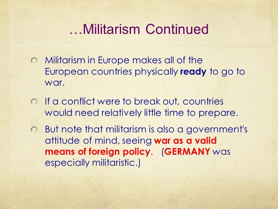 …Militarism Continued
