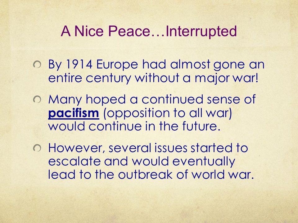 A Nice Peace…Interrupted