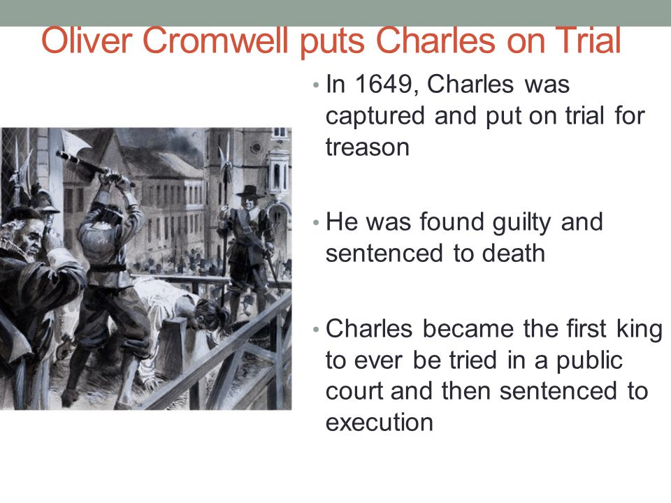 Oliver Cromwell puts Charles on Trial