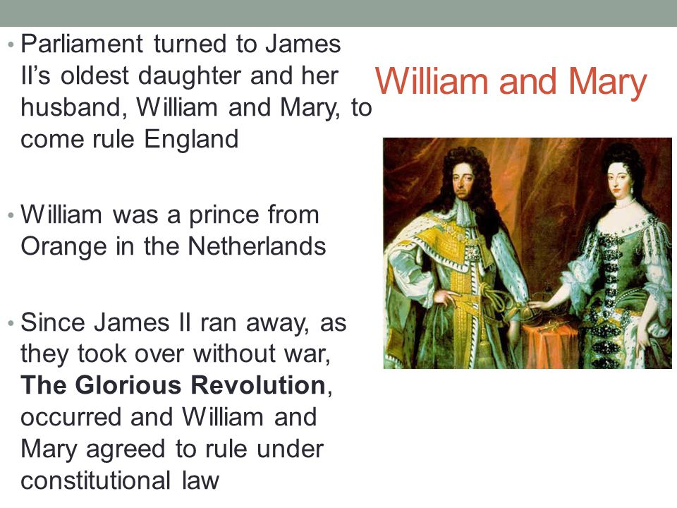 Parliament turned to James II's oldest daughter and her husband, William and Mary, to come rule England