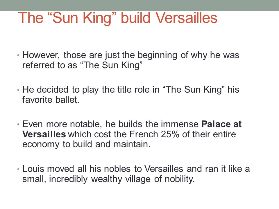 The Sun King build Versailles