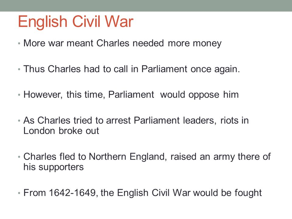 English Civil War More war meant Charles needed more money