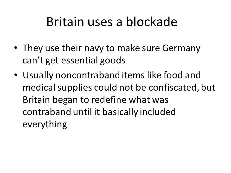 Britain uses a blockade