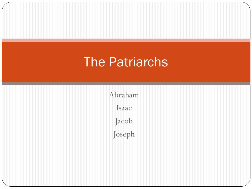 Abraham Isaac Jacob Joseph