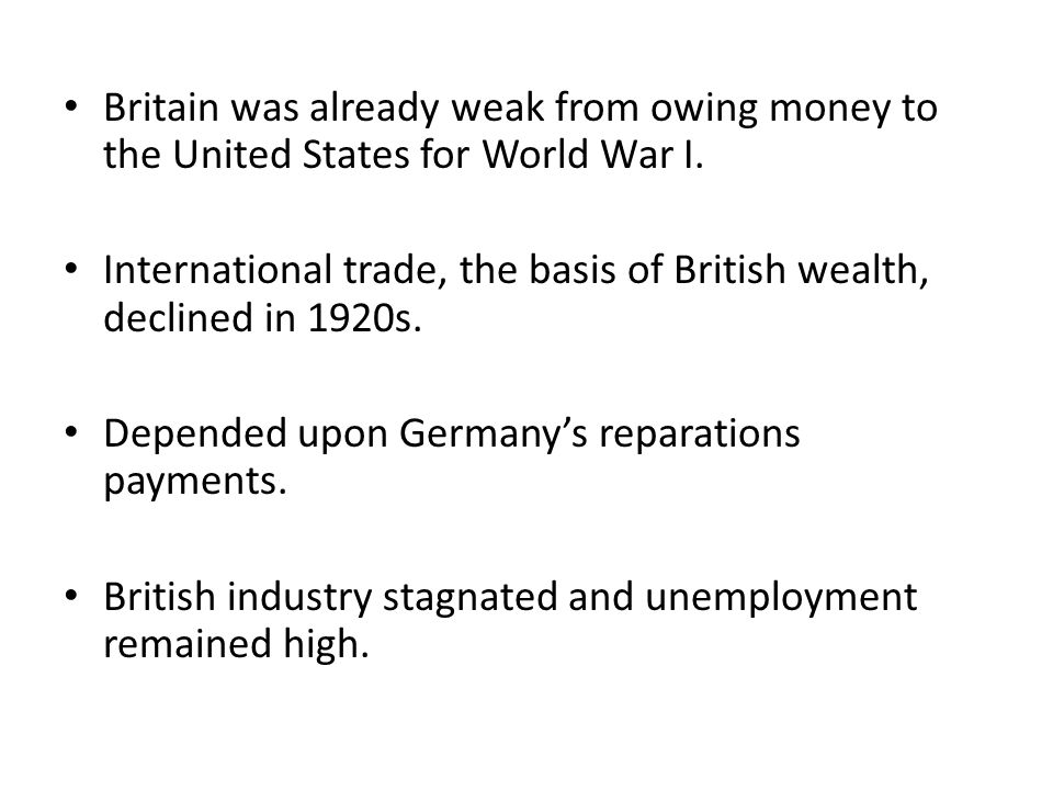 Britain was already weak from owing money to the United States for World War I.