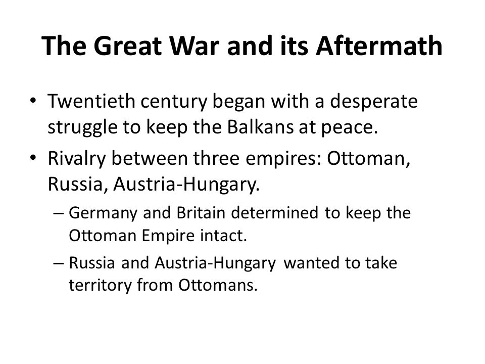 The Great War and its Aftermath