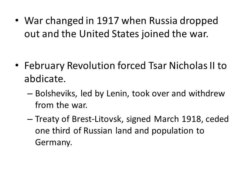 February Revolution forced Tsar Nicholas II to abdicate.