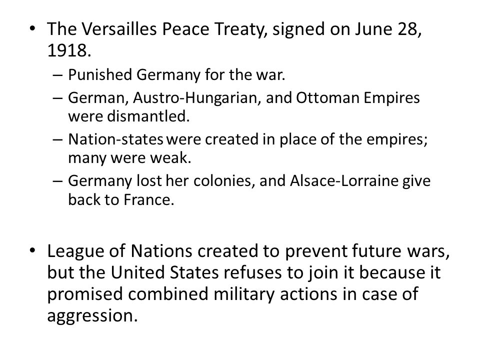 The Versailles Peace Treaty, signed on June 28, 1918.