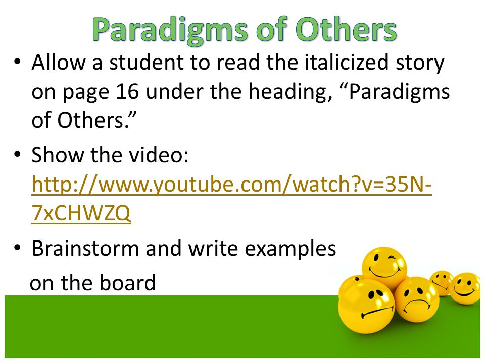Paradigms of Others Allow a student to read the italicized story on page 16 under the heading, Paradigms of Others.