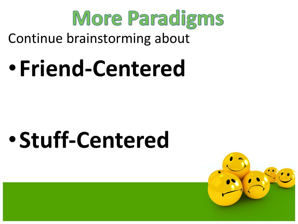 Friend-Centered Stuff-Centered More Paradigms