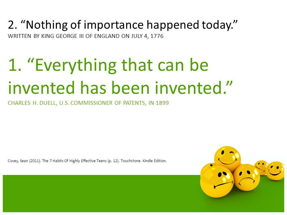 1. Everything that can be invented has been invented.