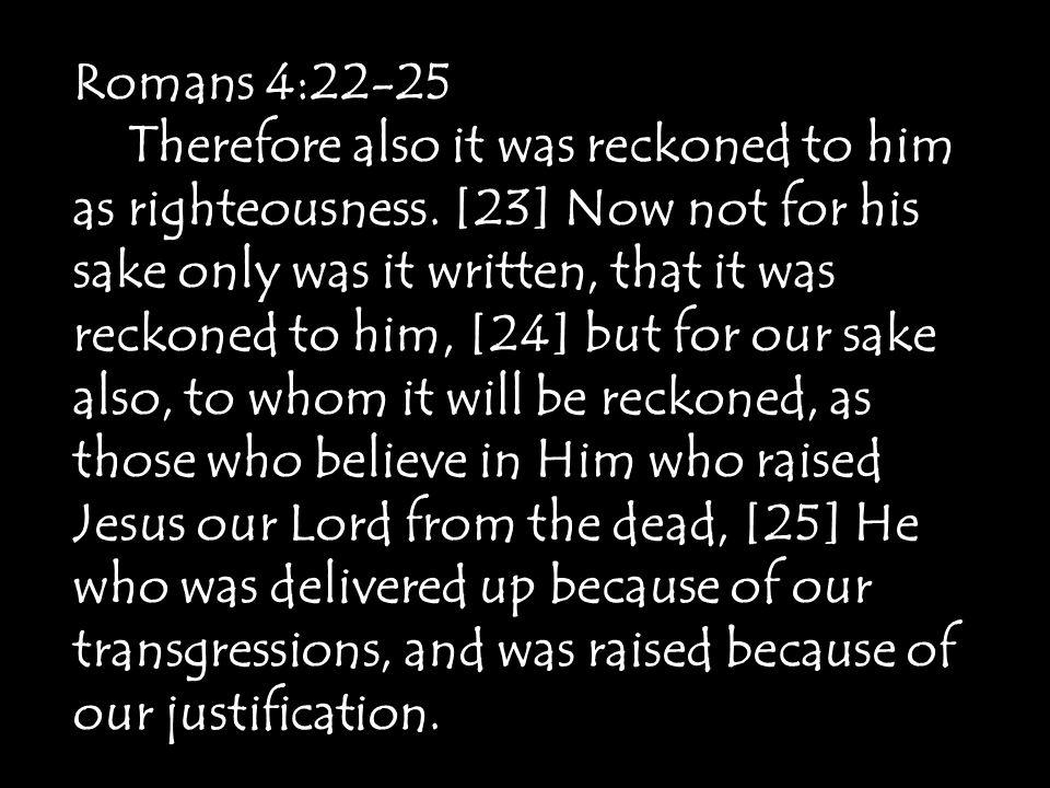 Romans 4:22-25