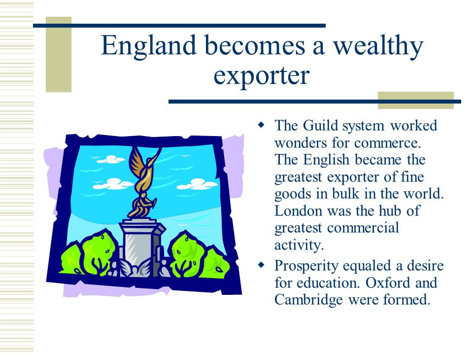 England becomes a wealthy exporter