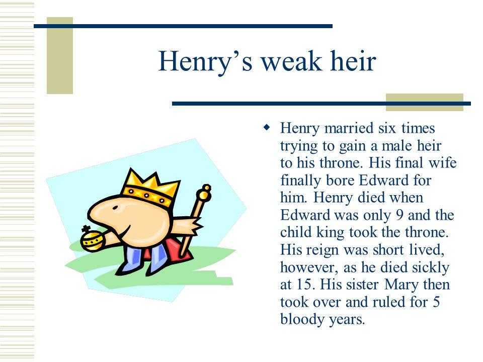 Henry's weak heir