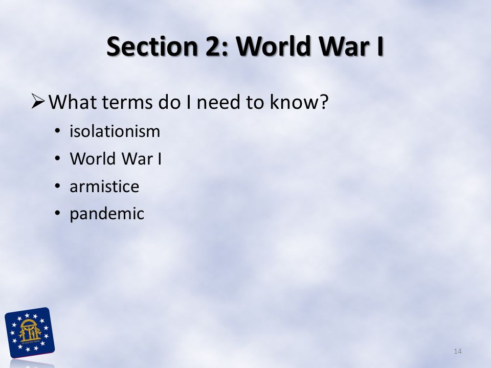 Section 2: World War I What terms do I need to know isolationism