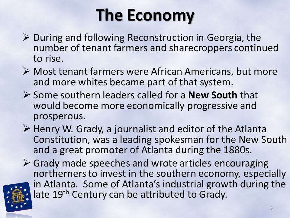 The Economy During and following Reconstruction in Georgia, the number of tenant farmers and sharecroppers continued to rise.
