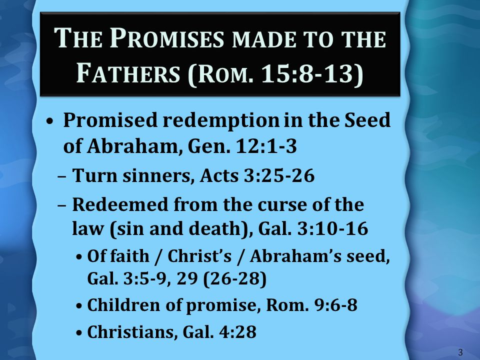 The Promises made to the Fathers (Rom. 15:8-13)