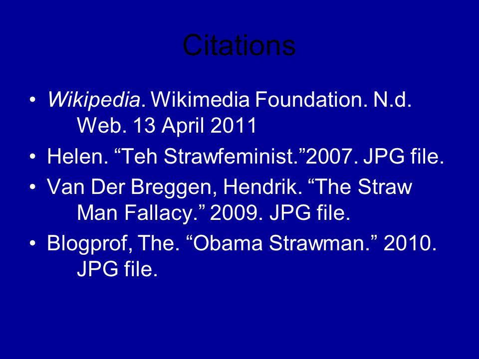 Citations Wikipedia. Wikimedia Foundation. N.d. Web. 13 April 2011