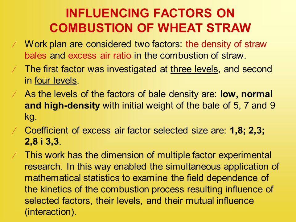 INFLUENCING FACTORS ON COMBUSTION OF WHEAT STRAW