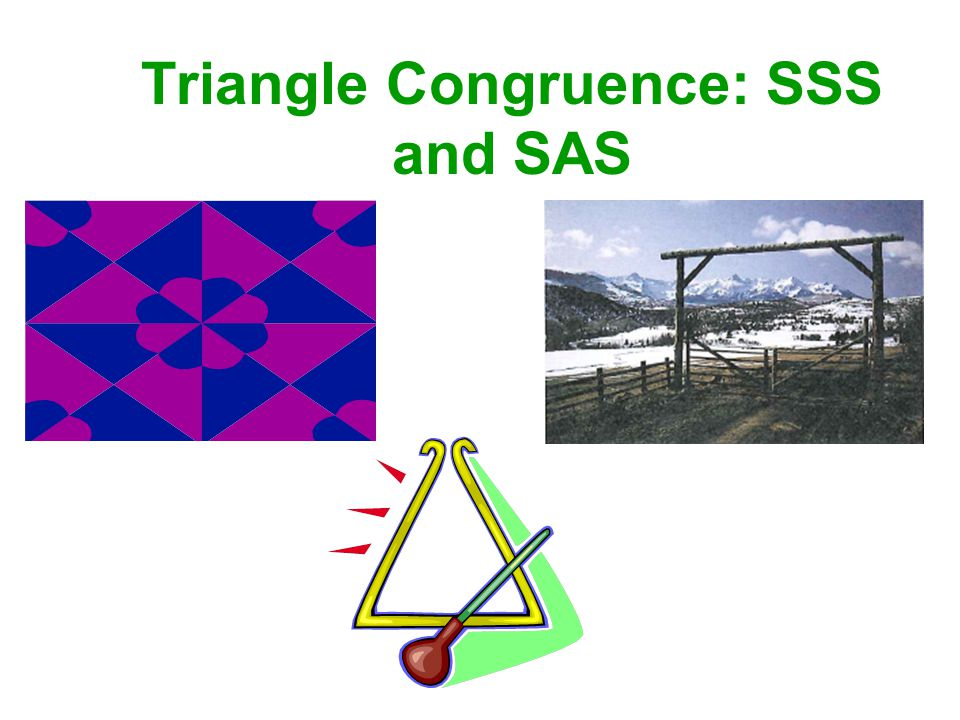 Triangle Congruence: SSS and SAS