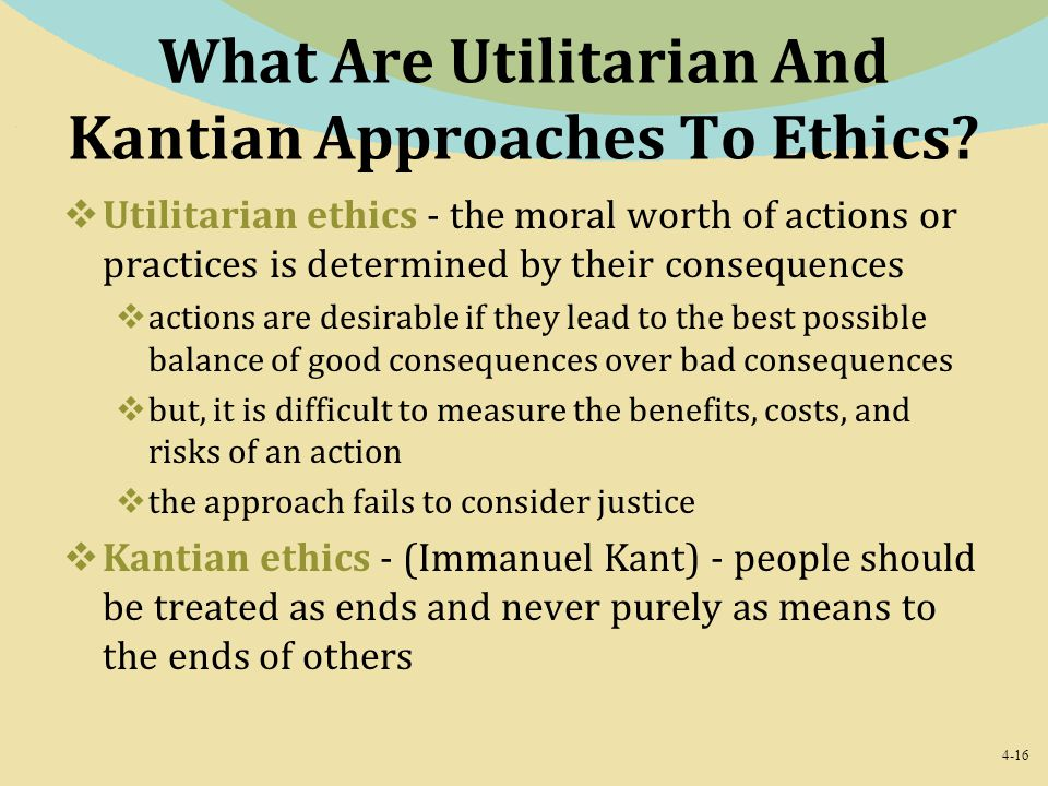 What Are Utilitarian And Kantian Approaches To Ethics