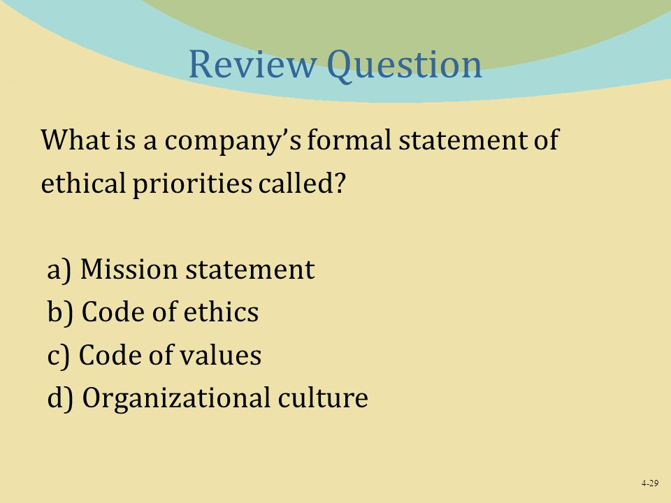 Review Question What is a company's formal statement of