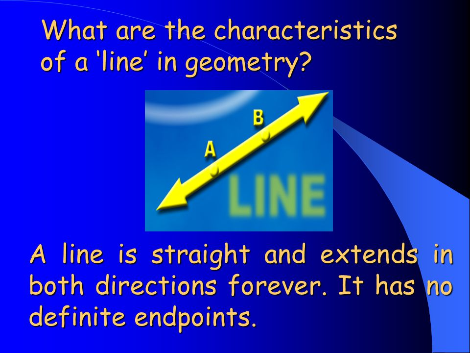 What are the characteristics of a 'line' in geometry