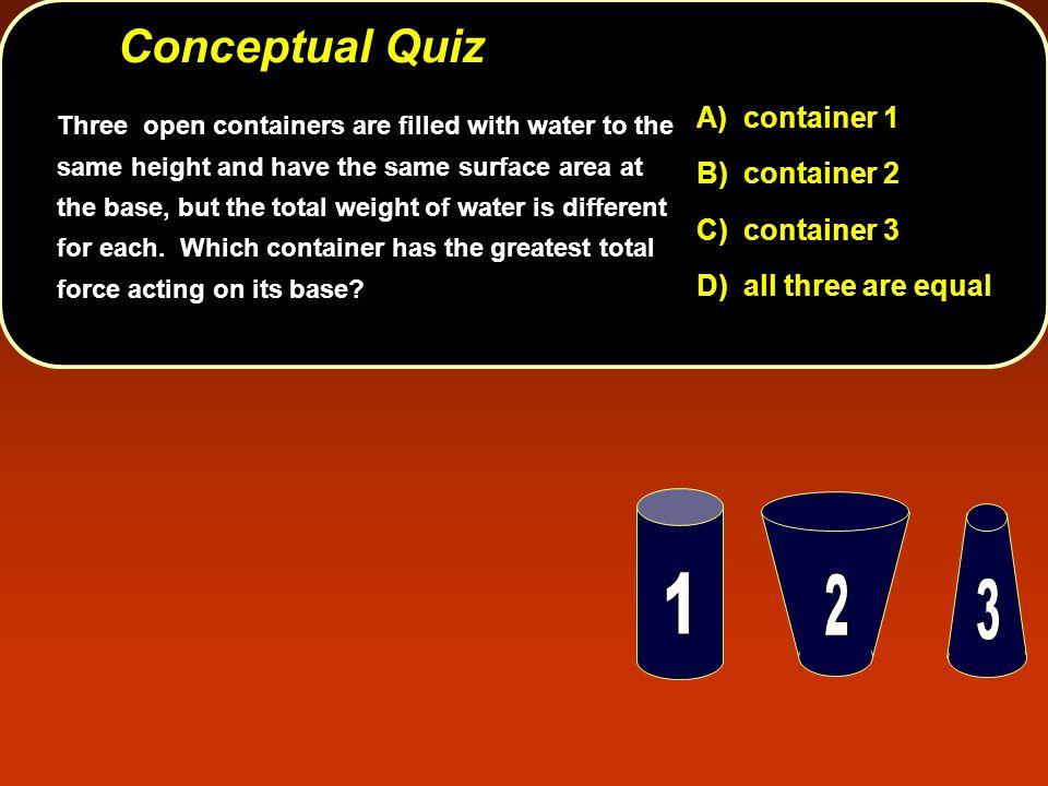 Conceptual Quiz 1 2 3 A) container 1 B) container 2 C) container 3