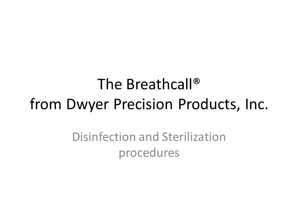 The Breathcall® from Dwyer Precision Products, Inc.
