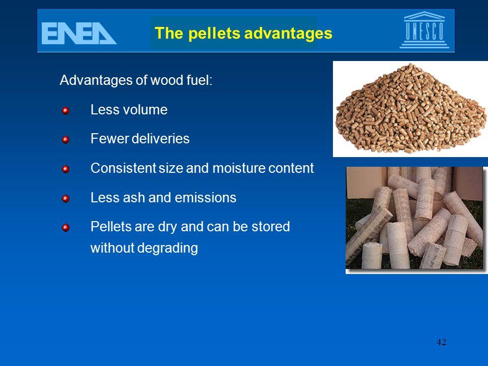 The pellets advantages