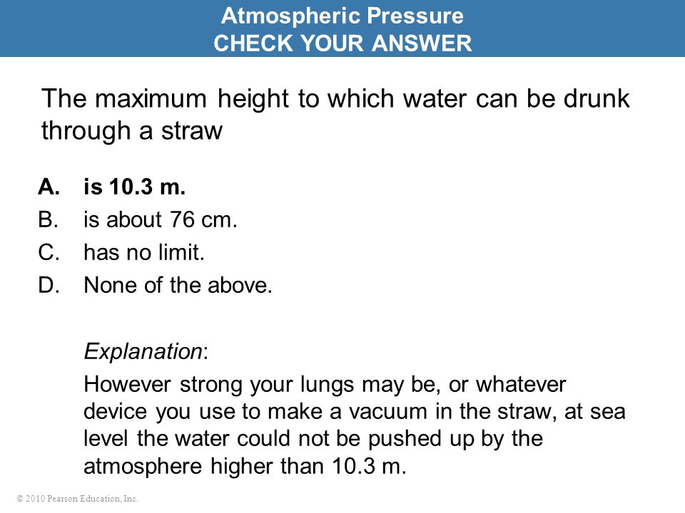 The maximum height to which water can be drunk through a straw