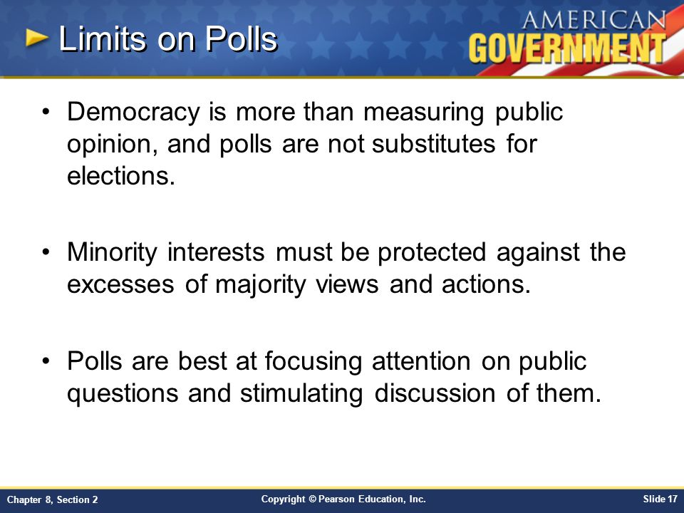 Limits on Polls Democracy is more than measuring public opinion, and polls are not substitutes for elections.