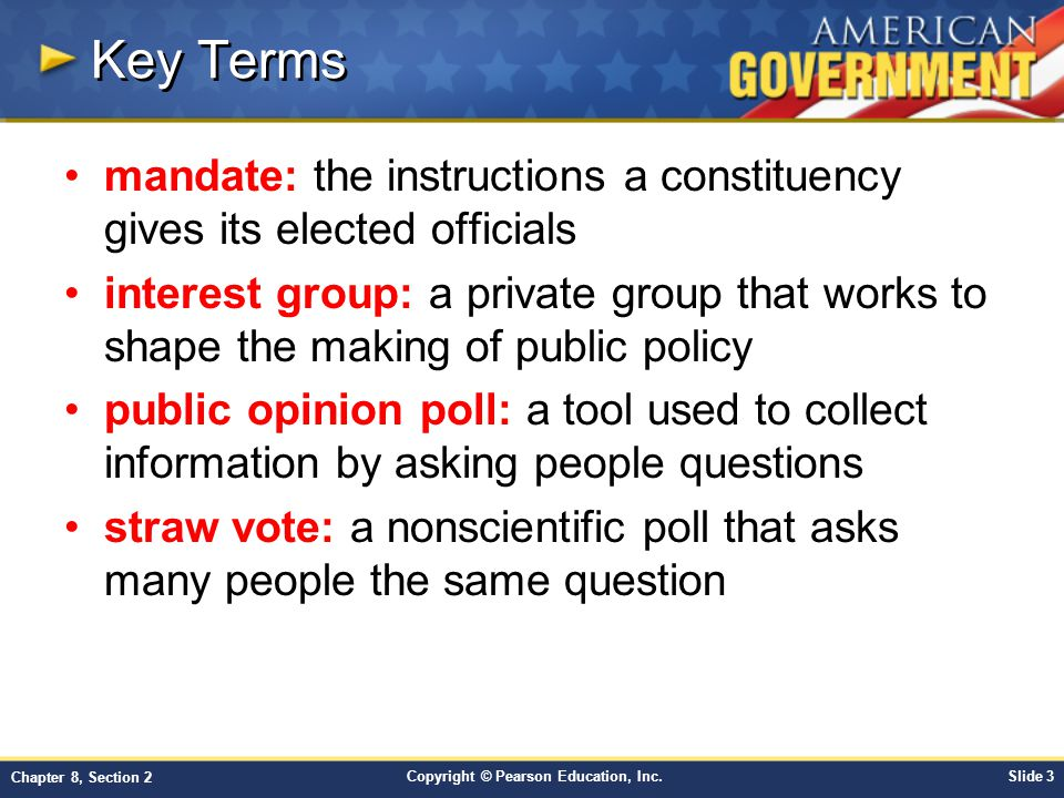 Key Terms mandate: the instructions a constituency gives its elected officials.