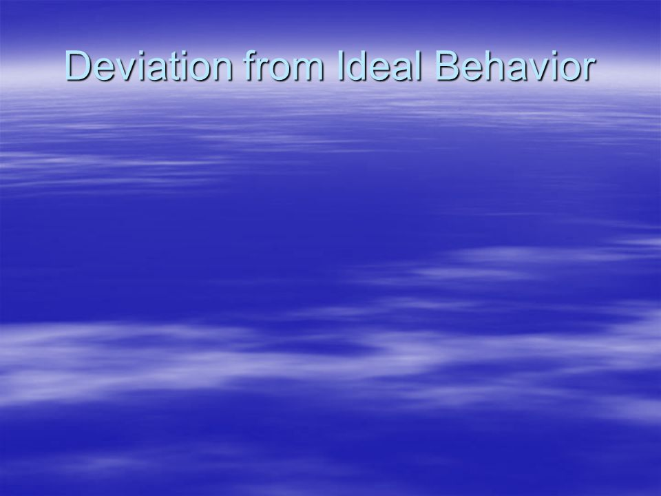 Deviation from Ideal Behavior