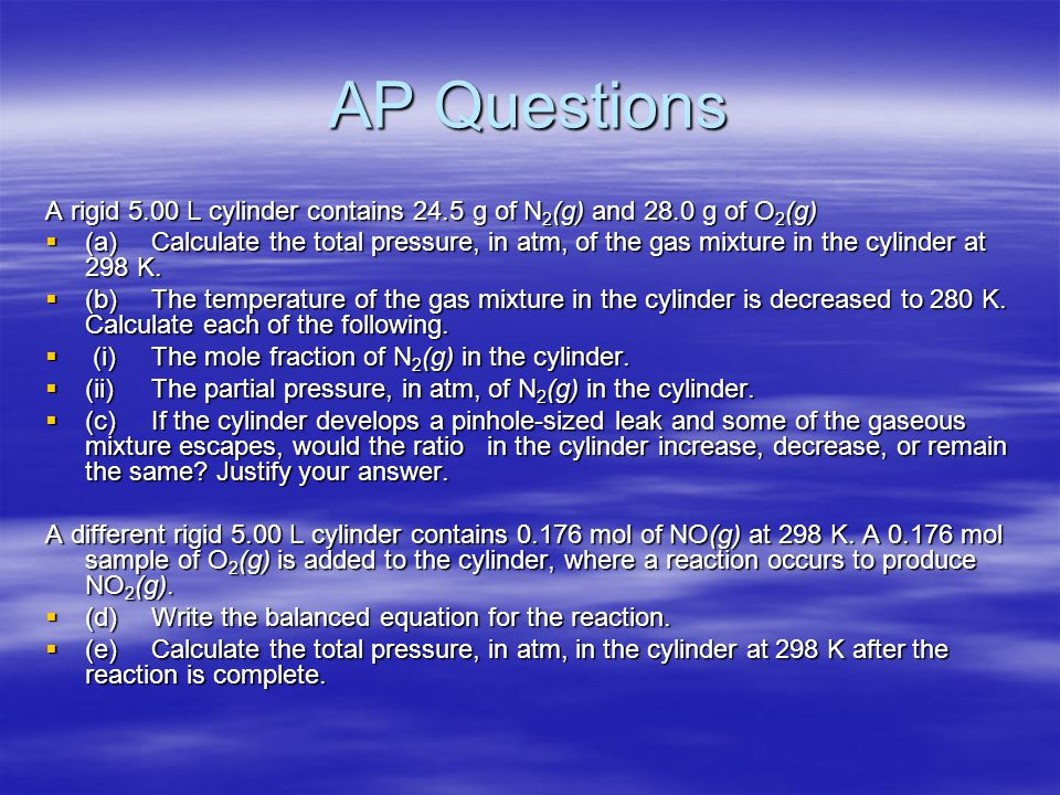 AP Questions A rigid 5.00 L cylinder contains 24.5 g of N2(g) and 28.0 g of O2(g)