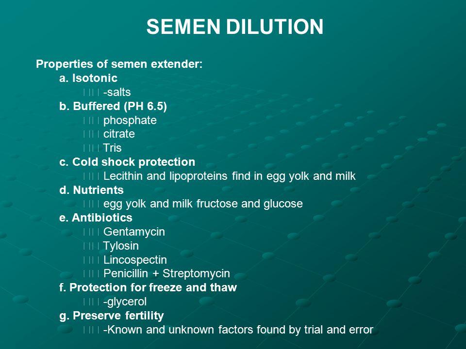 SEMEN DILUTION Properties of semen extender: a. Isotonic  -salts