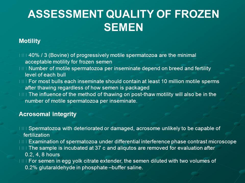 ASSESSMENT QUALITY OF FROZEN SEMEN
