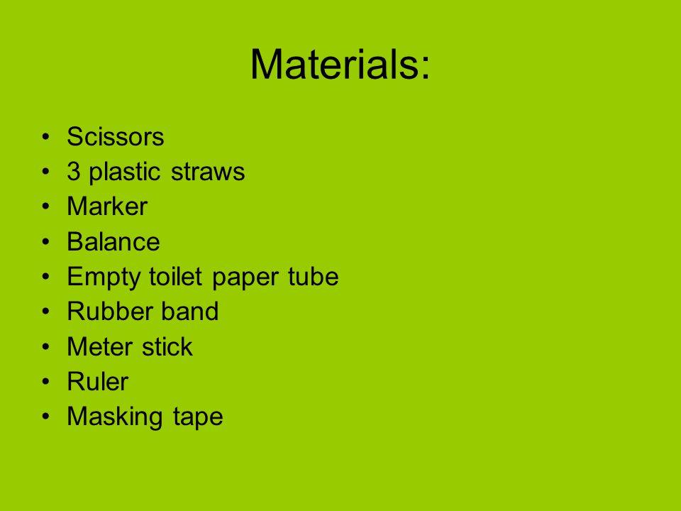 Materials: Scissors 3 plastic straws Marker Balance