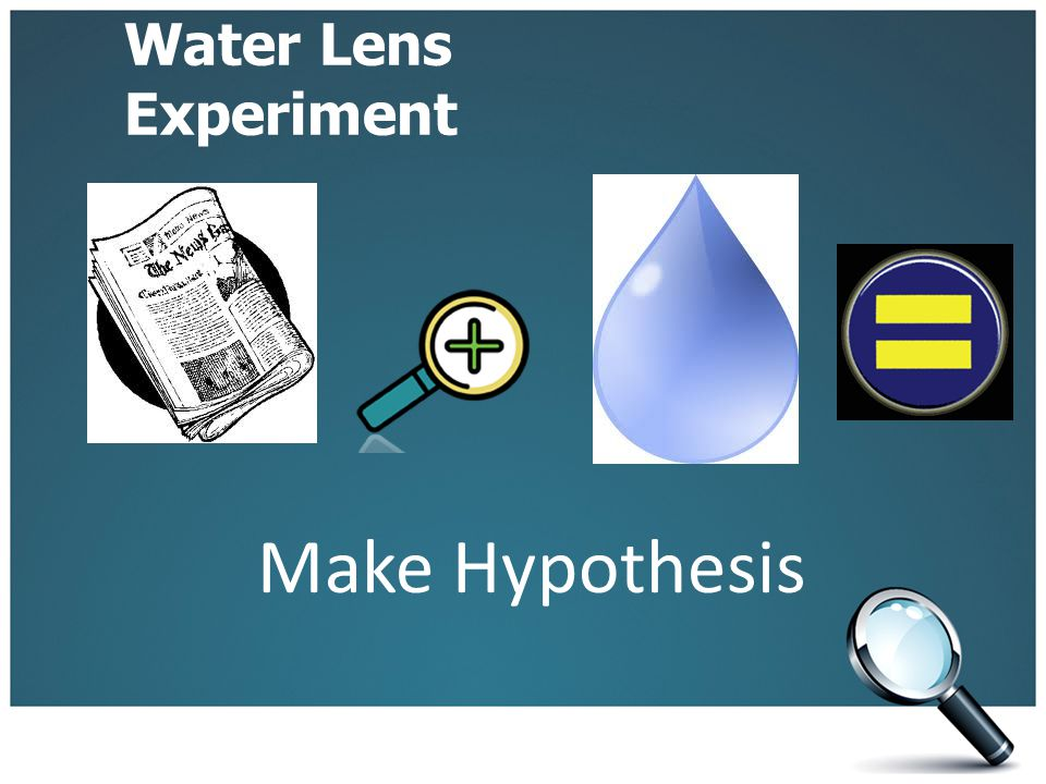 Water Lens Experiment Make Hypothesis