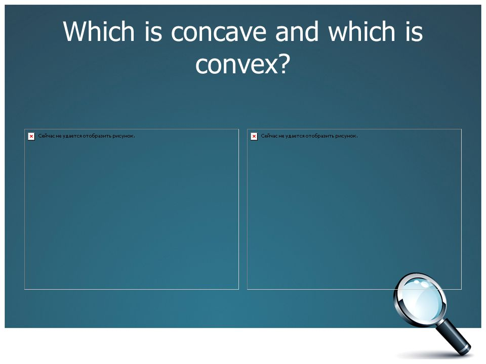 Which is concave and which is convex