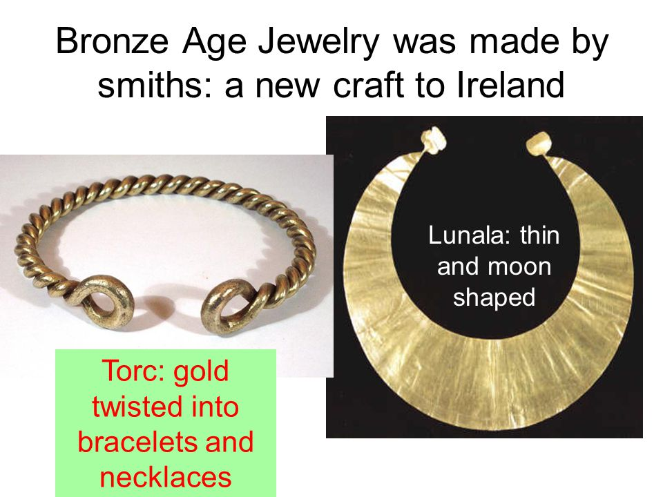 Bronze Age Jewelry was made by smiths: a new craft to Ireland