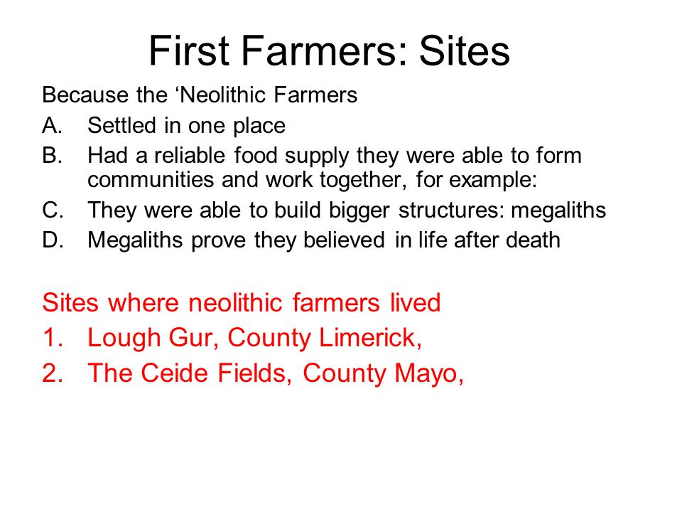 First Farmers: Sites Sites where neolithic farmers lived